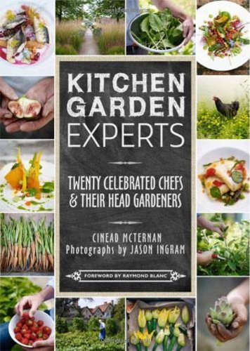 Kitchen Garden Experts by Raymond Blanc OBE (Foreword), Cinead McTernan (1-May-2014) Hardcover