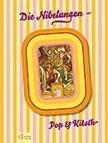 Die Nibelungen: Pop und Kitsch