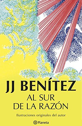 Al sur de la razón por J. J. Benítez