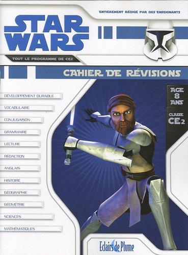 Star Wars Cahier de révisions CE2 8 ans : Tout le programme de CE2 par Madeleine Cardosi, Bertrand-Pierre Echaudemaison, Nathalie Reynaud, Nathalie Rocher-Rigaud