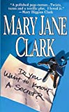 Do You Want to Know a Secret?: A Novel (Key News Thrillers)