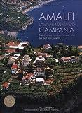 Amalfi und die Küsten der Campania: Capri, Ischia, Neapel, Pompeji und der Golf von Sorrent - Paolo Rubino