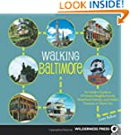 Walking Baltimore: An Insider's Guide...