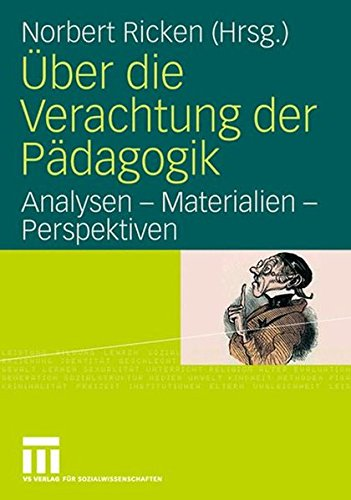 Über die Verachtung der Pädagogik. Analysen - Materialien - Perspektiven