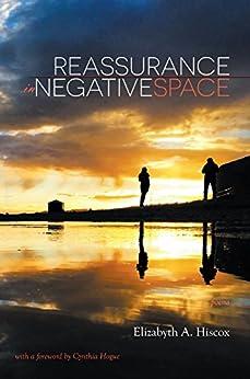 Reassurance in Negative Space: Poems (English Edition) von [Hiscox, Elizabyth]