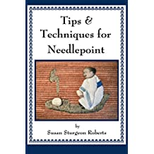 Tips & Techniques for Needlepoint (English Edition)