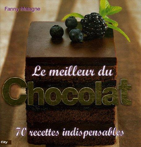 LE MEILLEUR DU CHOCOLAT par Fanny Matagne