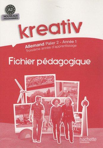 Kreativ Allemand, palier 2, année 1, A2 : Fichier pédagogique par Jacques Athias, Fabienne Fédou, Katrin Goldmann