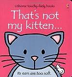 That's Not My Kitten (Usborne Touchy Feely Books) by Fiona Watt (2000-11-24)