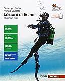 Lezioni di fisica. Ediz. blu. Per le Scuole superiori. Con e-book. Con espansione online