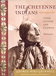 The Cheyenne Indians: Their History and Lifeways, Edited and Illustrated (Library of Perennial Philosophy)
