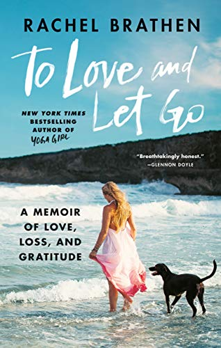 To Love and Let Go: A Memoir of Love, Loss, and Gratitude from Yoga Girl (English Edition)