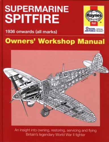 Spitfire Manual: An insight into owning, restoring, servicing and flying Britain's legendary World War II fighter: An Insight into Owning, Restoring, ... World War 2 Fighter (Owners' Workshop Manual) por Dr. Alfred Price
