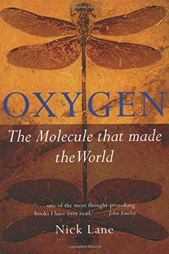 Oxygen: The molecule that made the world (Oxford Landmark Science)