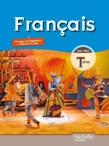 Français Terminale Bac Pro - Livre élève Grand format - Ed.2011