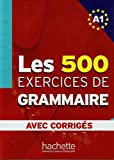 Les exercices de grammaire Niveau A1, corrigés intégrés...