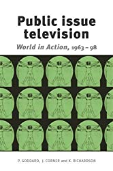 Public Issue Television: World in Action 1963-98