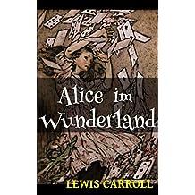 Alice im Wunderland (Illustrierte Neuübersetzung)