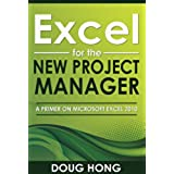 Excel for the New Project Manager: A Primer on Microsoft Excel 2010 (English Edition)