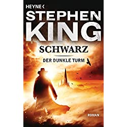 Schwarz: Roman: Der Dunkle Turm