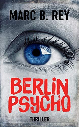 Berlin Psycho: Das hättest du nicht tun sollen (Thriller)