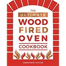 Ultimate Wood-Fired Oven Cookbook