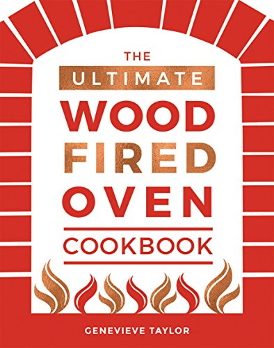 The Ultimate Wood-Fired Oven Coo...