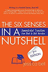 The Six Senses in a Nutshell: Demonstrated Transitions from Bleak to Bold Narrative (Writing in a Nutshell Series Book 3)