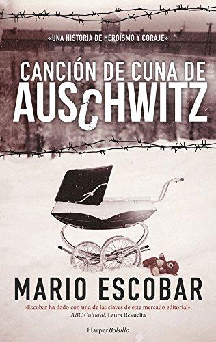 Canción de cuna de Auschwitz (HARPER BOLSILLO) por Mario Escobar