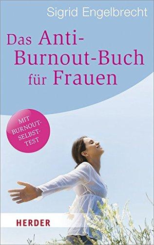 Das Anti-Burnout-Buch für Frauen (HERDER spektrum)