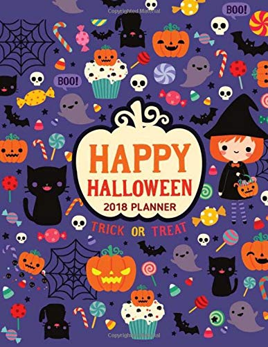 2018 Happy Halloween Planner Trick or Treat: Holiday Organiser Vacation Journal. Halloween Holiday Organizer. Plan Decoration Party Prop, Haunted ... Expenses, Notes. (Happy Halloween Plans)