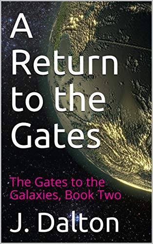 A Return to the Gates: The Gates to the Galaxies, Book Two book cover