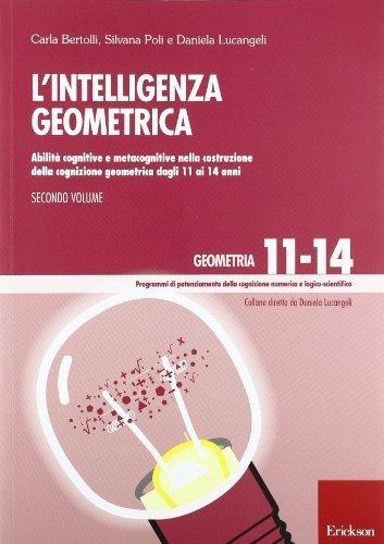 L'Intelligenza geometrica: 2 (Progr. potenz. cognizione numerica logico) di Bertolli, Carla (2014) Tapa blanda