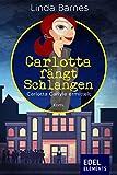 Carlotta fängt Schlangen: Carlotta Carlyle ermittelt (2)