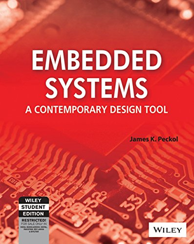Embedded Systems: A Contemporary Design Tool^Embedded Systems: A Contemporary Design Tool^Embedded Systems: A Contemporary Design Tool