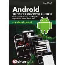 Android - Apprendre à programmer des applis: Environnement de développement Eclipse - Programmation orientée objet en Java.