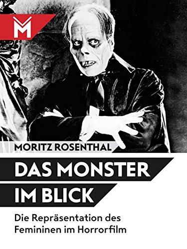 Das Monster im Blick: Die Repräsentation des Femininen im Horrorfilm