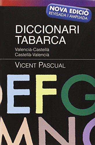 DICCIONARI TABARCA 2012: Valencià-Castellà Castellà-Valencià por VICENT PASCUAL GRANELL