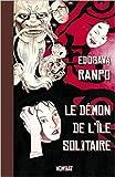 Démon de l'île solitaire (le) de Edogawa Ranpo ,Miyako Slocombe (Traduction) ( 5 mai 2015 )