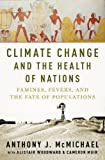 #10: Climate Change and the Health of Nations: Famines, Fevers, and the Fate of Populations