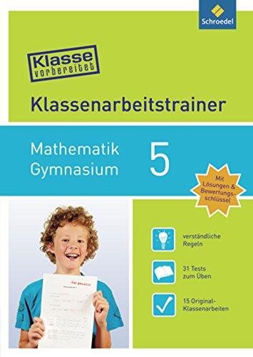 Preisvergleich Produktbild Klasse vorbereitet - Gymnasium: Klassenarbeitstrainer Mathematik 5