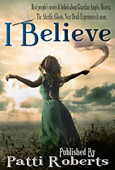 I Believe by [Roberts, Patti]