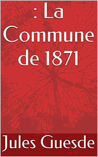 Descargar Libro : La Commune de 1871 de Jules Guesde