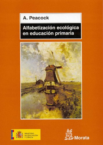 Alfabetización ecológica en educación primaria (Spanish Edition) (Spanisch Peacock Für)