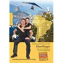 Überflieger: Das neue Flugabenteuer der Trike-Globetrotter