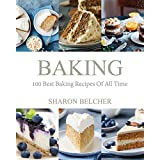 Baking: 100 Best Baking Recipes Of All Time (English Edition)