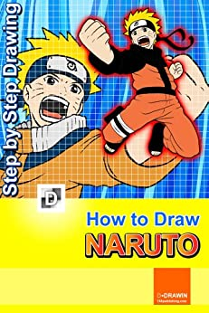 How To Draw Naruto : Step-By-Step Drawing Lessons for Children (English Edition) par [Dravin, D]