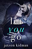 Let You Go: a heart-wrenching second chance romance story that will make you believe in true love