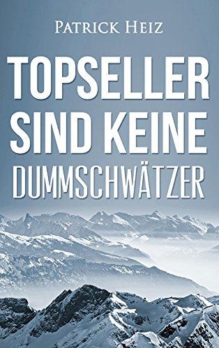 Topseller sind keine Dummschwätzer (German Edition)