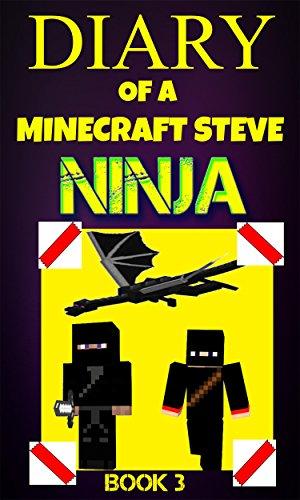 Diary of a Minecraft Steve Ninja Book 3 (Ninja Steve ...